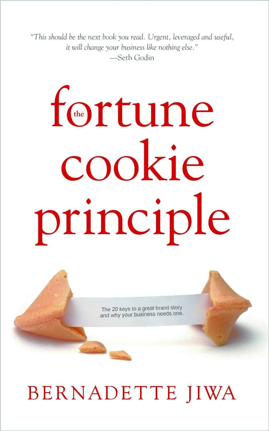 The Fortune Cookie Principle - The 20 Keys to a Great Brand Story and Why Your Business Needs One.